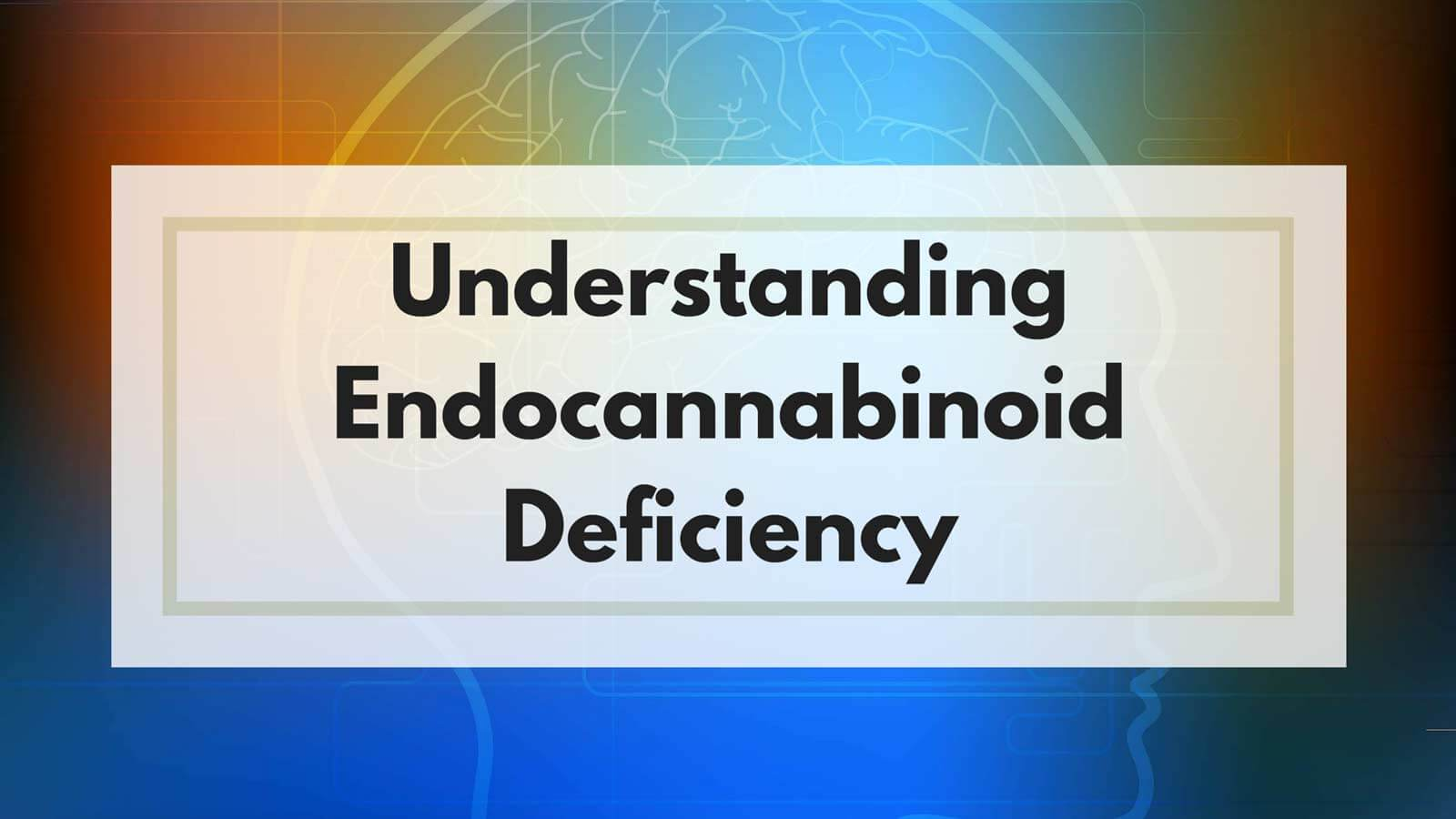 Understanding-Cannibinoid-Deficiency