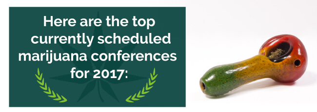 Here are the top currently scheduled marijuana conferences for 2017