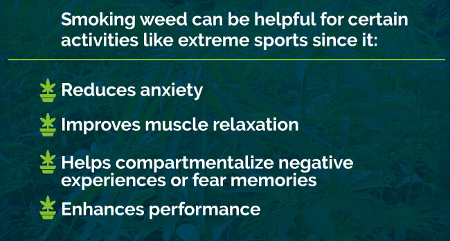 Smoking weed can be helpful for extreme sports