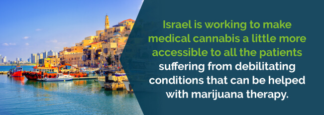 Israel is working to make medical cannabis a little more accessible to all patients