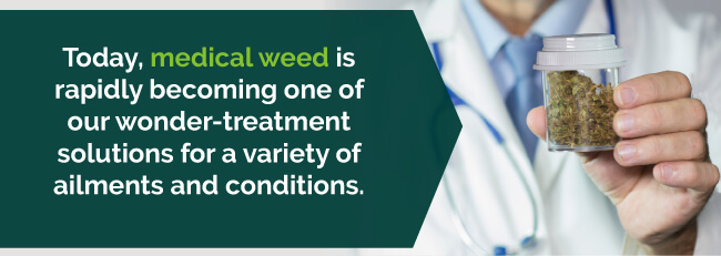 Medical weed is becoming a wonder-treatment