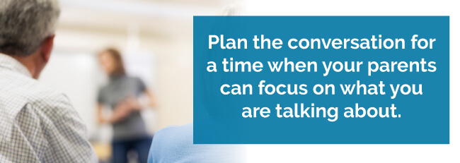 Plan the conversation for a time when your parents can focus on what you are talking about