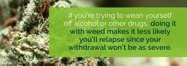 wean yourself with weed