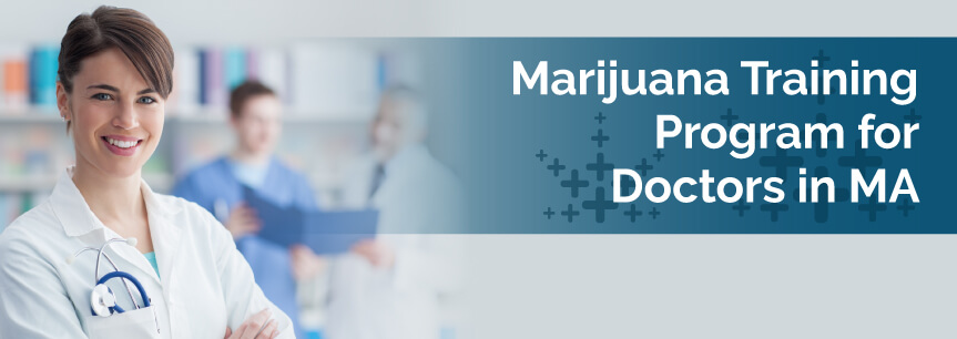 Marijuana Training Program for Doctors in MA