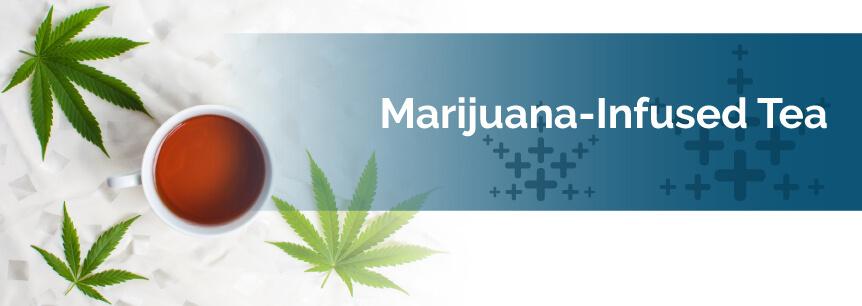 Marijuana-Infused Tea