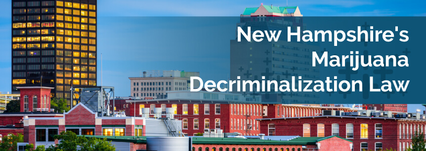 New Hampshire's Marijuana Decriminalization Law