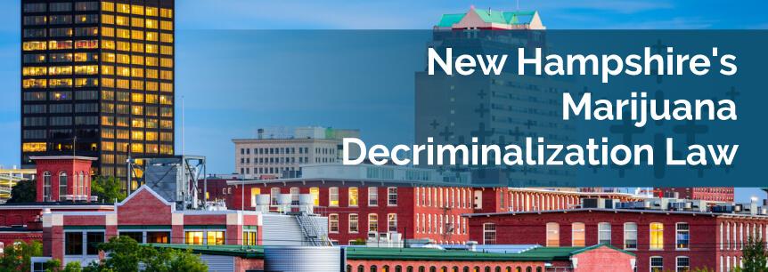 New Hampshire's Marijuana Decriminalization Law