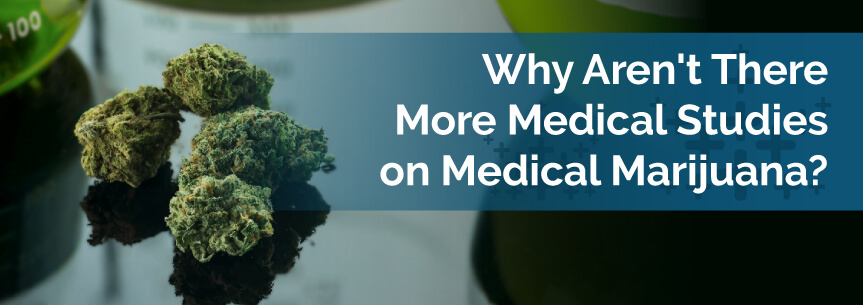 Why Aren't There More Medical Studies on Medical Marijuana?