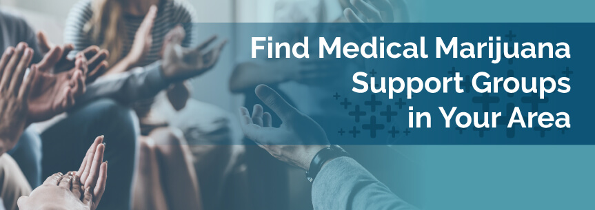 Find Medical Marijuana Support Groups in Your Area