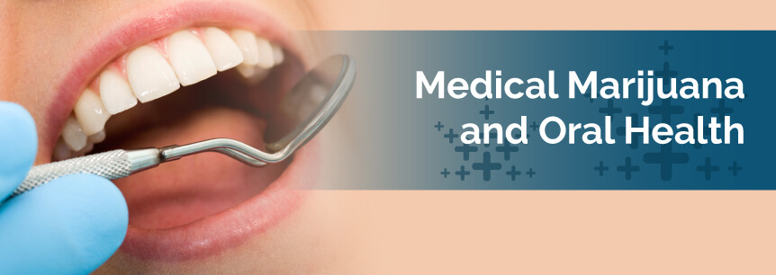 Medical Marijuana and Oral Health