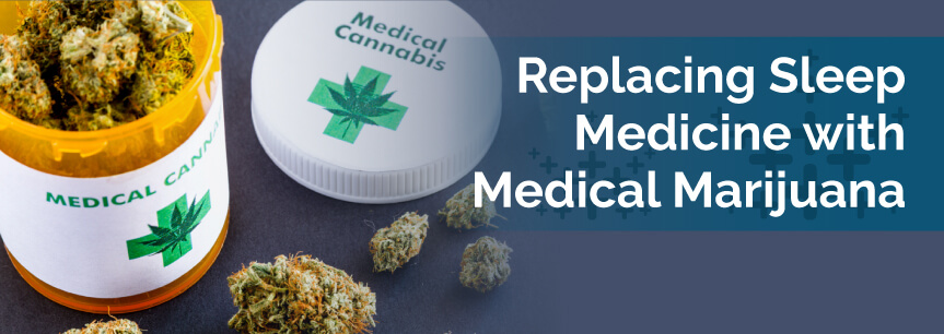Replacing Sleep Medicine with Medical Marijuana