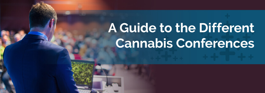 A Guide to the Different Cannabis Conferences