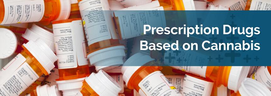Prescription Drugs Based on Cannabis