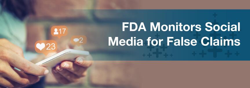 FDA Monitors Social Media for False Claims