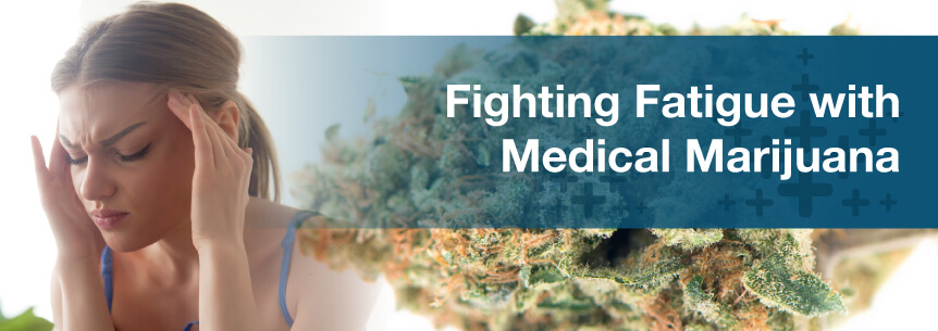 Fighting Fatigue with Medical Marijuana