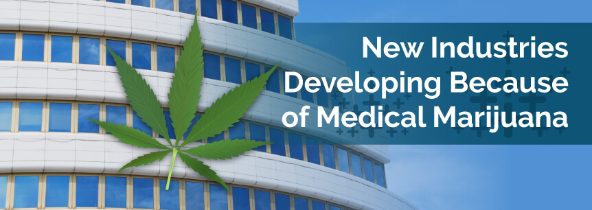 New Industries Developing Because of Medical Marijuana