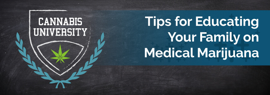 Tips for Educating Your Family on Medical Marijuana