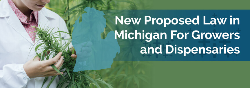New Proposed Law in Michigan For Growers and Dispensaries