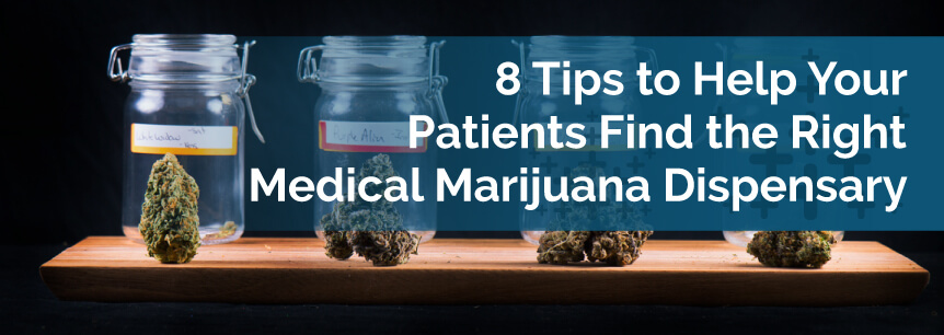 Tips to Help Your Patients Find the Right Medical Marijuana Dispensary