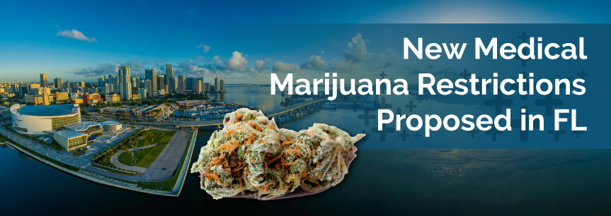 New Medical Marijuana Restrictions Proposed in FL