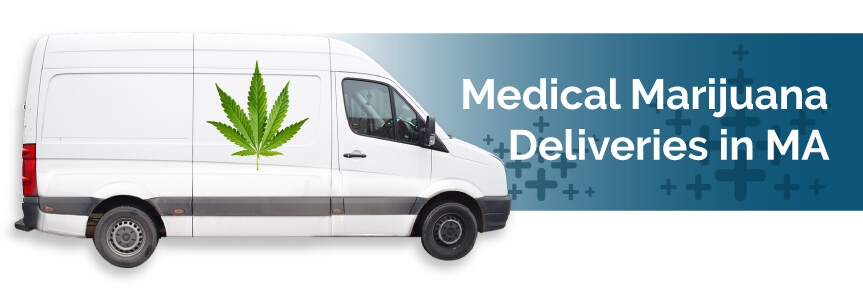 Medical Marijuana Deliveries in MA