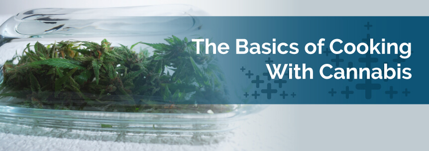 The Basics of Cooking With Cannabis
