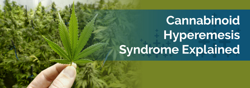 Cannabinoid Hyperemesis Syndrome Explained