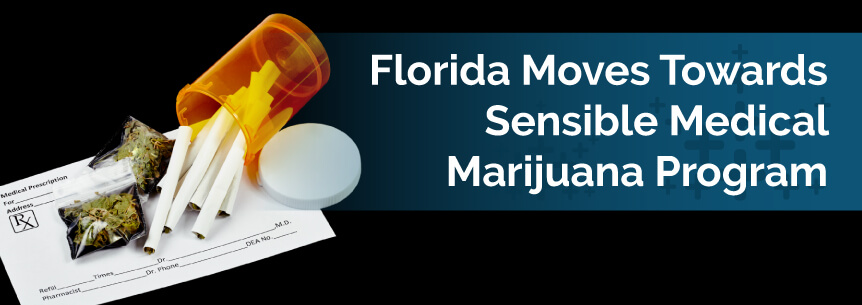 Florida Moves Towards Sensible Medical Marijuana Program