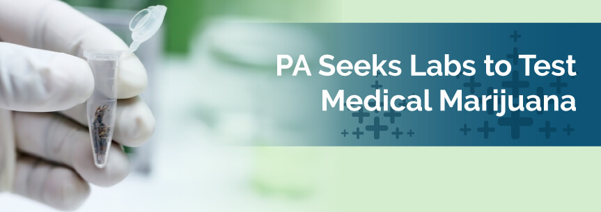 PA Seeks Labs to Test Medical Marijuana