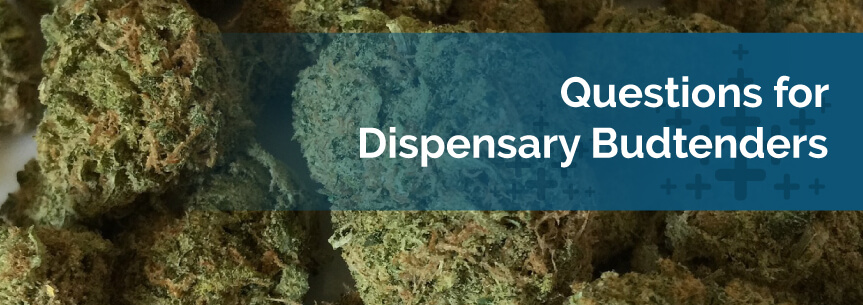 Questions for Dispensary Budtenders
