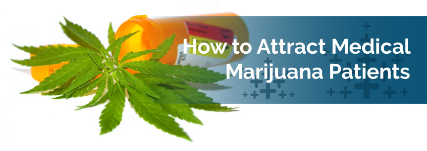 How to Attract Medical Marijuana Patients