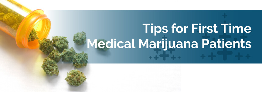 Tips for First Time Medical Marijuana Patients