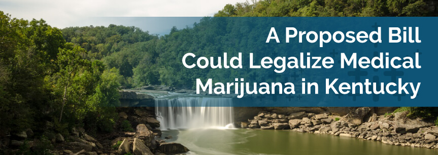 A Proposed Bill Could Legalize Medical Marijuana in Kentucky