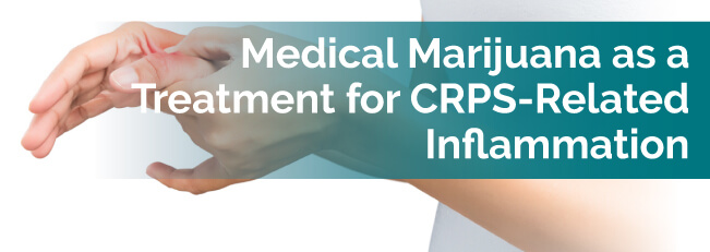 Medical Marijuana as a Treatment for CRPS-Related Inflammation