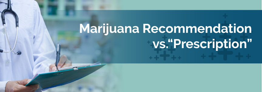 marijuana recommendation vsprescription