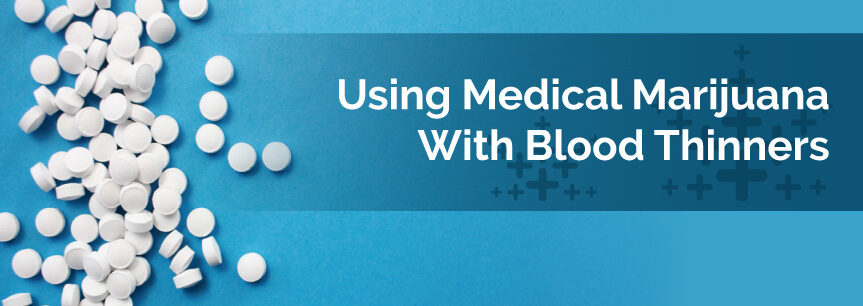Using Medical Marijuana with Blood Thinners