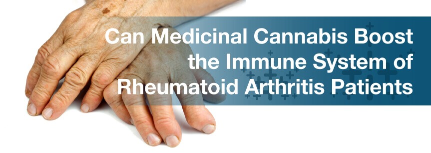 Can Medicinal Cannabis Boost the Immune System of Rheumatoid Arthritis Patients