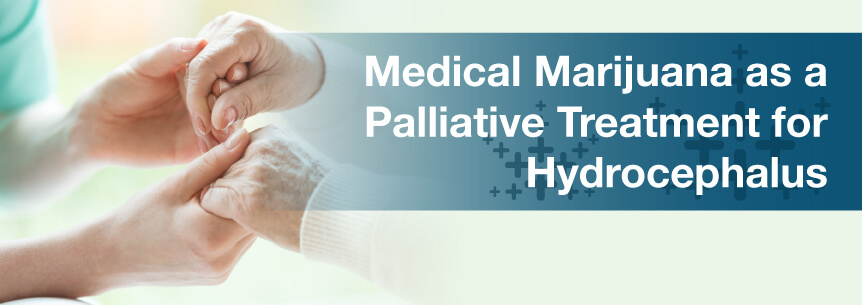 Medical Marijuana as a Palliative Treatment for Hydrocephalus