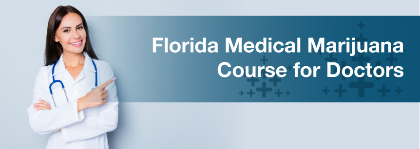 Florida Medical Marijuana Course for Doctors