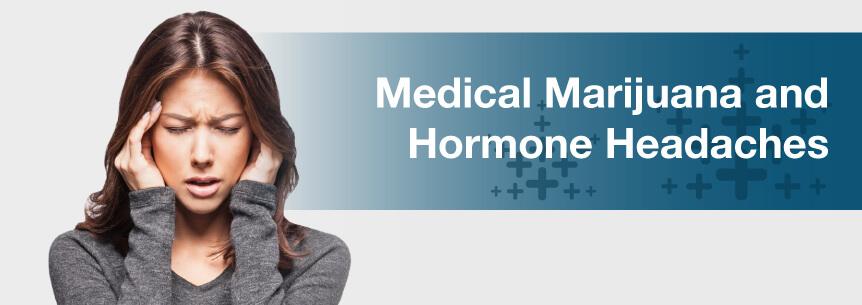 marijuana and hormone headaches
