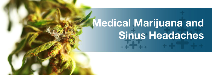 Medical Marijuana For Sinus Headaches