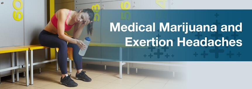 Medical Marijuana For Exertion Headaches