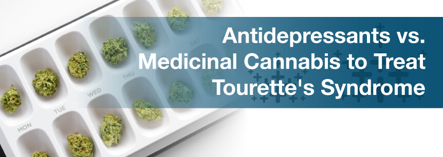 Antidepressants vs. Medicinal Cannabis to Treat Tourette's Syndrome