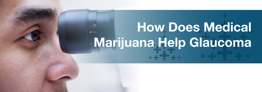 How Does Medical Marijuana Help Glaucoma
