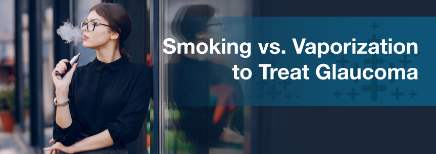 Smoking vs. Vaporization to Treat Glaucoma