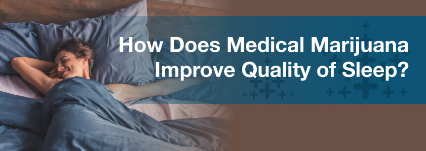 How Does Medical Marijuana Improve Quality of Sleep?