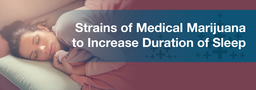Strains of Medical Marijuana to Increase Duration of Sleep