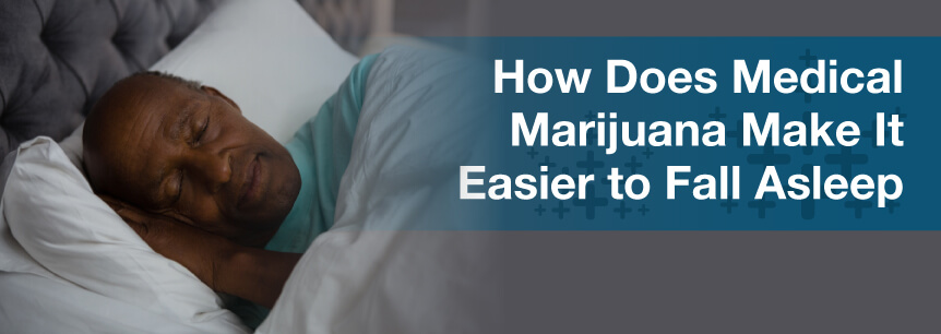 How Does Medical Marijuana Make It Easier to Fall Asleep?