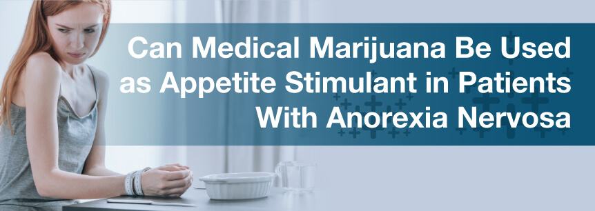 Can Medical Marijuana Be Used as Appetite Stimulant in Patients With Anorexia Nervosa?