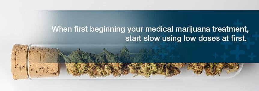 start with low doses of marijuana